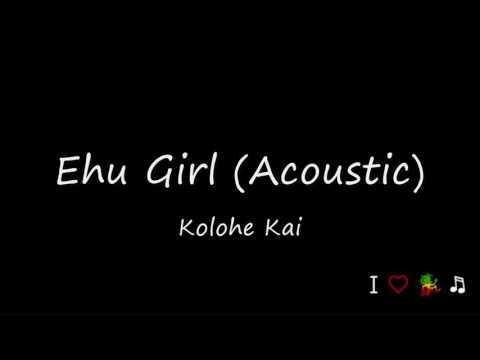 Ehu Girl (Acoustic) - Kolohe Kai (Audio)