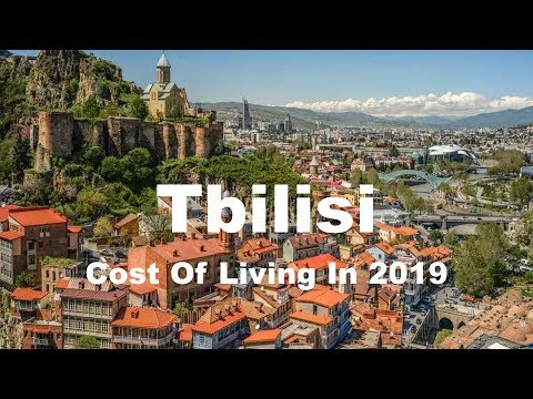 Cost Of Living In Tbilisi, Georgia In 2019, Rank 395th In The World