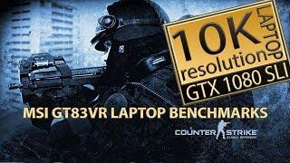 Counter-Strike  Global Offensive 10K laptop (MSI GT83VR 7RF Titan SLI) laptop CSGO 10K