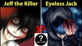 Jeff the Killer vs Eyeless Jack, ai sẽ thắng #65 || Bạn Có Biết?