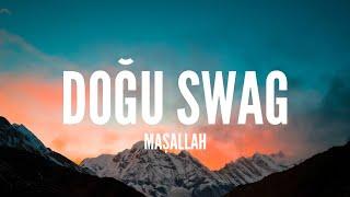 Doğu Swag / Maşallah (Lyrics)