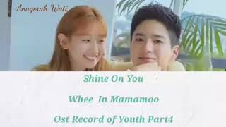 Lirik lagu Shine On You Whee In Mamamoo Ost Record of Youth Part4
