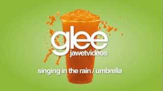 Glee Cast - Singing In The Rain/Umbrella (karaoke version)