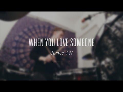 James TW - When You Love Someone // Simon Treasure