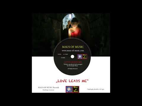 MAUS OF MUSIC- LOVE LEADS ME