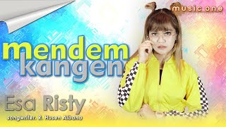 ESA RISTY - MENDEM KANGEN | MUSIC ONE | OFFICIAL