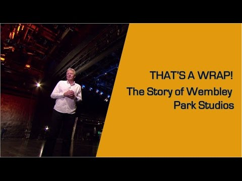 That's A Wrap! The Story of Wembley Park Studios