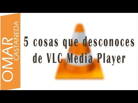5 COSAS QUE DESCONOCES DE VLC MEDIA PLAYER