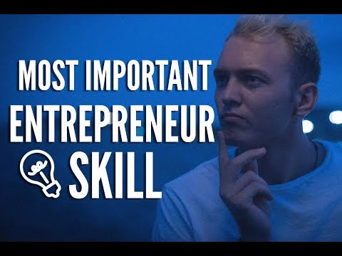 What Is The Most Important Skill In The Life Of An Entrepreneur? ANSWERED!