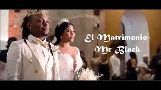 El Matrimonio - Mr Black Letra