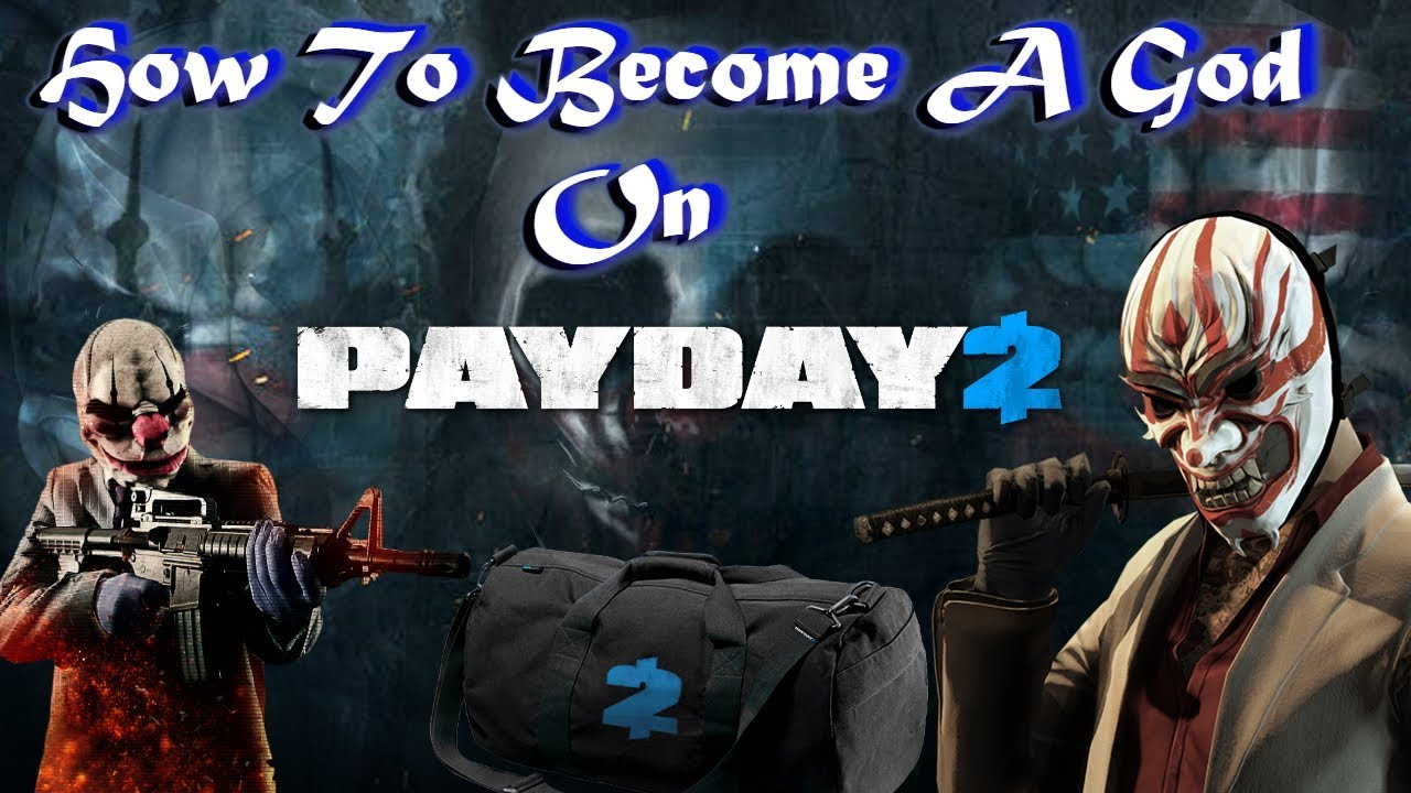 How to be a God on Payday 2| Infinite Money| Infinite Health| Infinite  stamina| SOLO