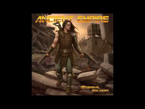Ancient Empire - Eternal Soldier (2018)