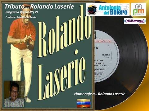 Antología del Bolero   Tributo...  Rolando Laserie