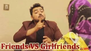 Friends Vs Girlfriends | The Idiotz