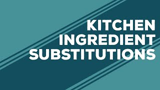 Quarantine Cooking - Kitchen Substitutions