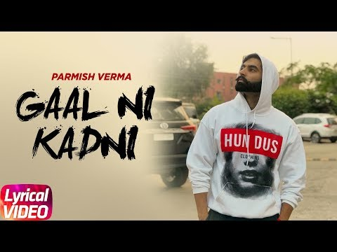 Gaal Ni Kadni | Lyrical Video | Parmish Verma | Desi Crew | Latest Punjabi Song 2017 | Speed Records