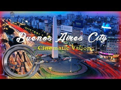 Buenos Aires - Beautiful City / Cinematic Dancing Vision