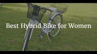 Best Hybrid Bike for Women 2018