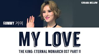 Gambar cover Gummy (거미) - My Love (The King: Eternal Monarch 더 킹: 영원의 군주 OST Part 11) LYRICS