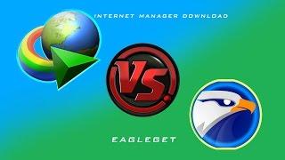 Internet Download Manager vs EagleGet Speed Test