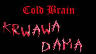 Krwawa Dama-Cold Brain