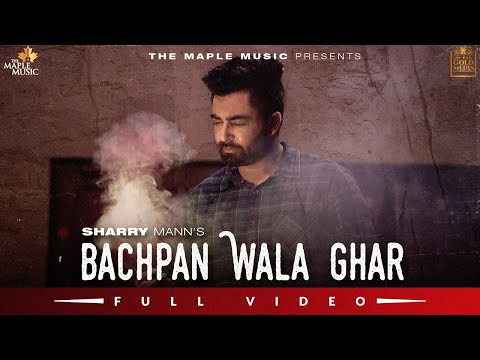 Bachpan Wala Ghar (Official Video) Sharry Maan | Dilwale Album | Latest Punjabi Song 2020