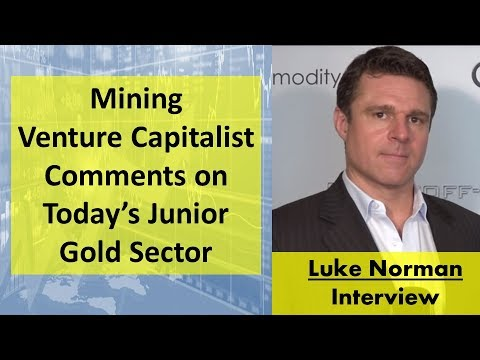 mining-venture-capitalist-luke-norman-comments-on-today's-junior-gold-sector