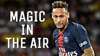 Neymar Jr - Magic In The Air | Crazy Skills & Goals Mix | HD