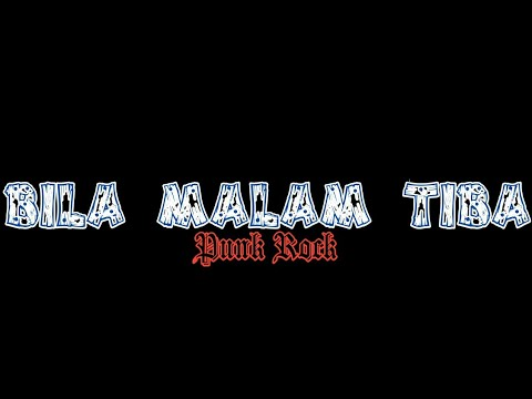 Bila Malam Tiba (Punk Rock)