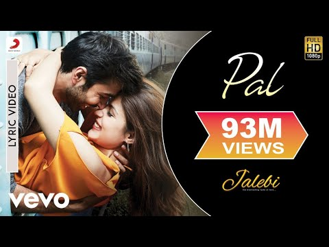 Pal - Official Lyric Video| Jalebi| Varun Mitra|Rhea Chakraborty| Arijit| Shreya Mp3