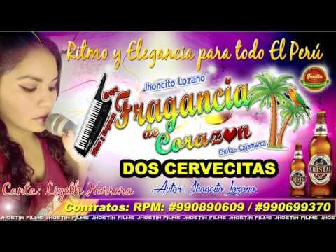 DOS CERVECITAS-Fragancia De Corazón-PRIMICIA ABRIL 2017-HyR PRODUCCIONES
