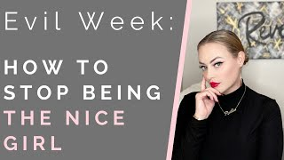 EVIL WEEK: PRIDE | H๐w To Stop Being Too Nice | Shallon Lester