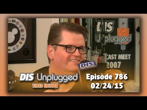 DIS Unplugged - Our Disney Dream Park - 02/24/15