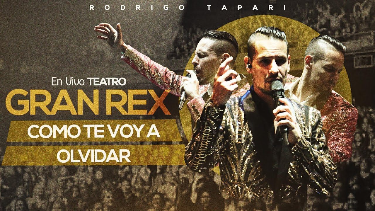 Rodrigo Tapari - Como Te Voy a Olvidar (En Vivo en Teatro Gran Rex)