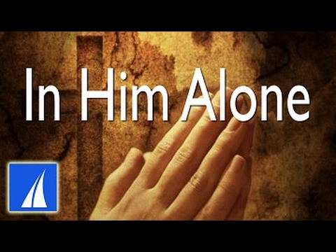 In Him Alone