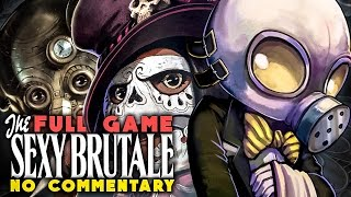 THE SEXY BRUTALE No Commentary Gameplay - FULL GAME Walkthrough Gameplay [PC Ultra HD 1080P]