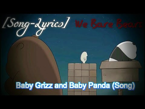 [Song-Lyrics] Baby Grizz and Baby Panda Song【We Bare Bears-The Road】