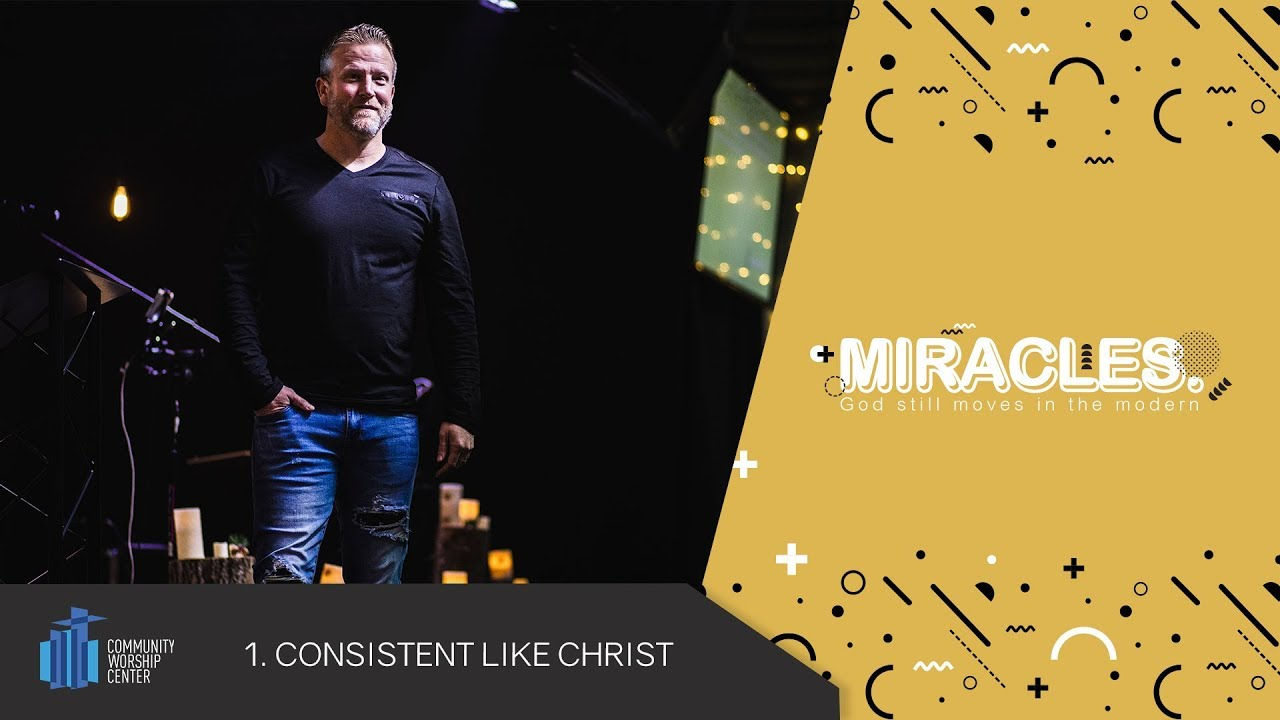 Consistent Like Christ | Miracles | Pastor Keith Deal