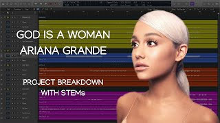 Ariana Grande - God iṡ a woman (Production Breakdown with STEMs)