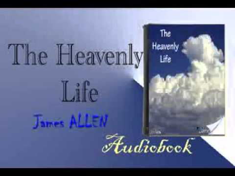 The Heavenly Life Audiobook James ALLEN