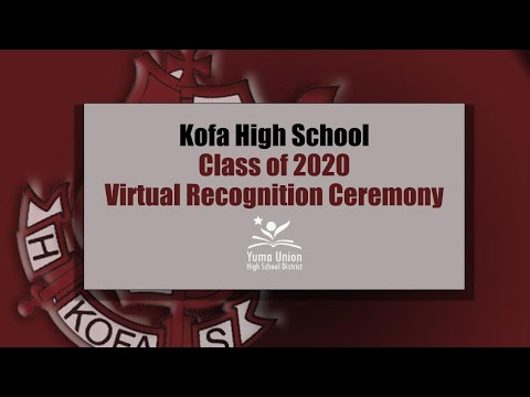 Kofa High School Class of 2020 Virtual Recognition Ceremony