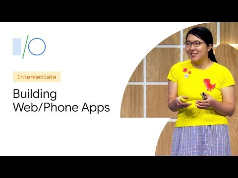 Build Fast And Smooth Web Apps From Feature Phone To Desktop (Google I/O '19)