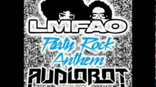 Party Rock Anthem (Audiobot Remix) - LMFAO