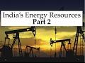 India's energy resources - Part 2 - UPSC/IAS/PSC - Yojana magazine August 2016 notes added