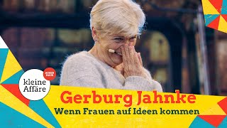 Gerburg Jahnke – Wenn Frauen auf Ideen kommen