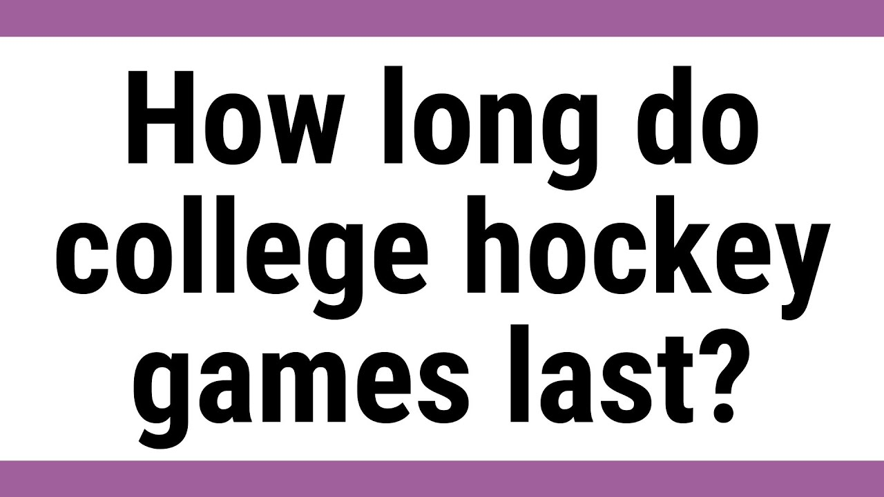 How Long Do College Hockey Games Last Youtube