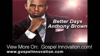 Anthony Brown - Better DAYS