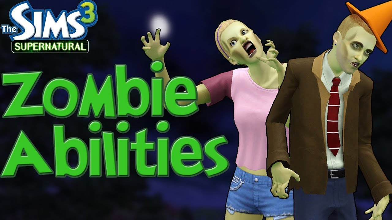 The Sims 3 Supernatural: Zombie Abilities and How to Become One