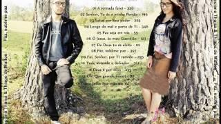 Taciana Thaisa & Thiago de Mattos - Paz, sublime paz - CD completo  OFICIAL
