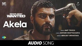 Akela | Audio | Indias Most Wanted | Arjun Kapoor | Amit Trivedi | Amitabh | Abhijeet Srivastava YouTube Videos